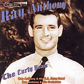 Ray Anthony/Ray Anthony & His Orchestra: The Early Years