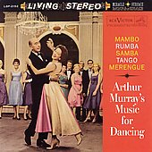 Arthur Murray: Music for Dancing: Mambo; Rumba; Samba; Tango