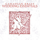 Wedding Essentials / Canadian Brass