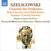 Szeligowski: Concerto for Orchestra, etc / Ziolkowska, Smolij, Czapiewski, et al