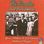 Tex Beneke: Glenn Miller's A.A.F. Sound Without Strings