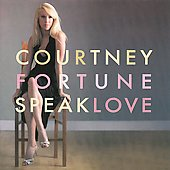 Courtney Fortune: Speak Love