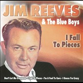 Jim Reeves/The Blue Boys: I Fall To Pieces
