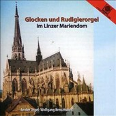 Glocken und Rudigierorgel im Linzer Mariendom