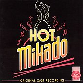 Original London Cast: Hot Mikado [Original Cast Recording]