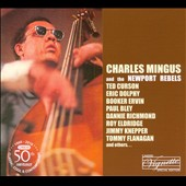 Newport Rebels/Charles Mingus: Charles Mingus and the Newport Rebels [Digipak]