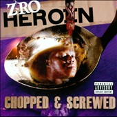 Z-Ro: Heroin: Chopped & Screwed [PA]