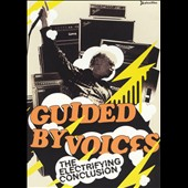 Guided by Voices: Electrifying Conclusion