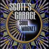 Scott's Garage: Soul Magnet
