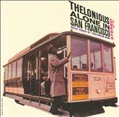 Thelonious Monk: Thelonious Alone in San Francisco