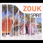Various Artists: Spirit of Zouk