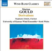 Morton Gould: Derivations / Scott Weiss, University Of Kansas Wind Ensemble