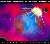 Cooper Moore/David S. Ware/Muhammad Ali (Drums)/William Parker (Bass): Planetary Unknown [Digipak]
