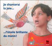 Je Chanterai la Joie ...