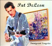 Pat Deleon: Immigrant Songster [Digipak]