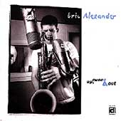 Eric Alexander (Saxophone): Up, Over & Out