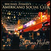 Michael Zisman's Americano Social Club: Taverna Nights