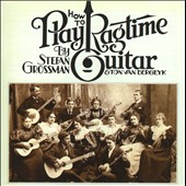 Stefan Grossman/Ton Van Bergeyk: How to Play Ragtime Guitar