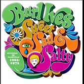 Burl Ives: Sweet Sad & Salty