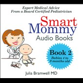 Julia Bramwell: Smart Mommy Audio Books: Babies 4 to 9 Months Old [Digipak]