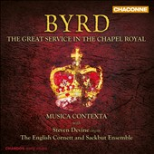 William Byrd: The Great Service in the Chapel Royal / Steven Devine - Musica Contexta