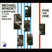 Michael Benedict/Bopitude: Five And One [Digipak] *