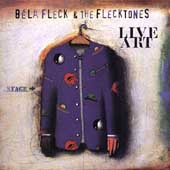 Béla Fleck & the Flecktones (Group): Live Art