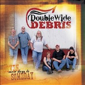 Double Wide Debris: Seven More Days to Someday [Digipak]