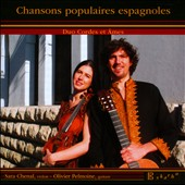 Popular Spanish Songs - by de Falla, Granados, Narvaez, Nin / Sara Chenal, violin; Olivier Pelmoine, guitar