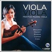 Viola, Viola / works by Mackey, Ruders, Benjamin, Carter, Chen / Hsin-Yun Huang, viola