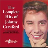 Johnny Crawford: The Complete Hits of Johnny Crawford *