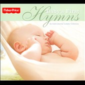 Various Artists: Baby's First Hymns [Fisher-Price] [Digipak]