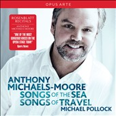 Stanford: Songs of the Sea; Vaughan Williams: Songs of Travel / Anthony Michaels-Moore, Michael Pollock, piano