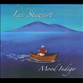 Lee Stewart: Mood Indigo [Digipak]