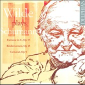 Wilde Plays Schumann: Fantasy, Op. 17; Kinderszenen; Carnaval / David Wilde, piano