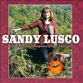 Sandy Lusco: Classic Country/Bluegrass/Gospel Favorites
