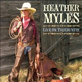 Heather Myles: Live on Trucountry