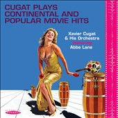 Abbe Lane/Xavier Cugat & His Orchestra: Cugat Plays Continental and Popular Movie Hits *