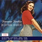 Deanna Durbin: Can't Help Singing: Her Great Hits