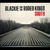 Blackie & the Rodeo Kings: South [Digipak]