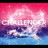Challenger: Under Shallow Seas [Digipak]