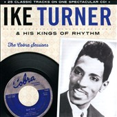 Ike Turner/Ike Turner & His Kings of Rhythm: The Cobra Sessions