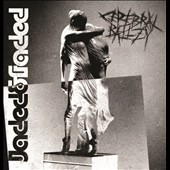 Cerebral Ballzy: Jaded & Faded [Digipak]