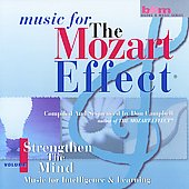 Music for The Mozart Effect Vol 1 - Strengthen the Mind
