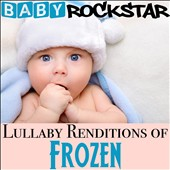 Baby Rockstar: Lullaby Renditions of Frozen [9/9]