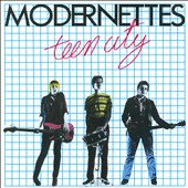 The Modernettes: Teen City [35th Anniversary]