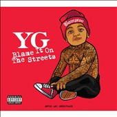 YG (Rap): Blame It on the Streets [CD/DVD] [PA] *