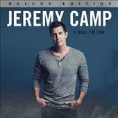 Jeremy Camp: I Will Follow [Bonus Tracks] *