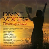 Various Artists: Divine Voices: Pastors of Praise