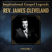 Rev. James Cleveland/James Cleveland: Inspirational Gospel Legends, Vol. 1